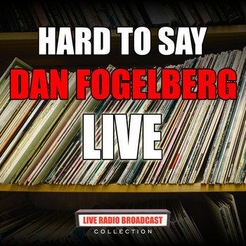 Dan Fogelberg - Hard To Say (Live)