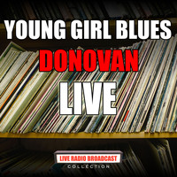 Donovan - Young Girl Blues (Live)