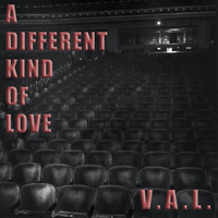 V.A.L. - A Different Kind of Love