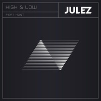 Julez - High & Low (feat. Hunt)