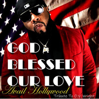 Avail Hollywood - God Blessed Our Love