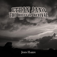 Ethan Jano & The Hilltop Revival - John Hardy
