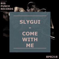 Slygui - Come with Me