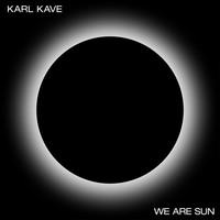 Karl Kave - We Are Sun