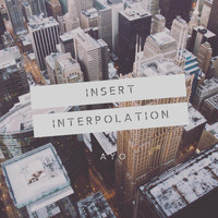 Ayo - Insert Interpolation (Explicit)
