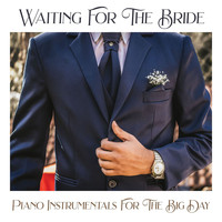 Canape Piano Lounge - Waiting For The Bride - Piano Instrumentals For The Big Day