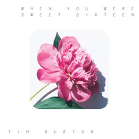 Tim Barton - When You Were Sweet Sixteen - Tim Barton
