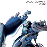 Golden Diskó Ship - Ortolan