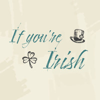 Blessed Ireland and Sinead O'Riordan - If You're Irish