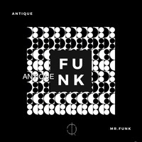 Antique - Mr.Funk (Extended Mix) (Extended Mix)