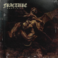 Fracture - Captivity (Explicit)