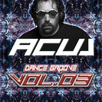 Acul - Dance Groove, Vol. 3