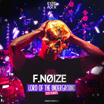 F. Noize - Lord of the Underground 2020 Remixes