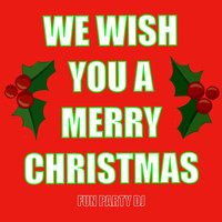 Fun Party DJ - We Wish You a Merry Christmas (Instrumental)