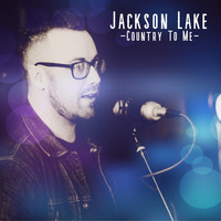 Jackson Lake - Country to Me