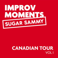 Sugar Sammy - Canadian Tour Improv Moments, Vol. I (Explicit)