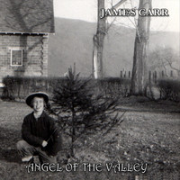 James Carr - Angel of the Valley