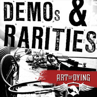 Art Of Dying - Demos & Rarities (2003-2007)
