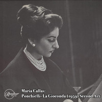 Maria Callas - Maria Callas: Ponchielli La Gioconda (1959) Second Act