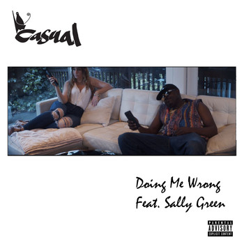 Casual - Doing Me Wrong (feat. Sally Green) (Explicit)