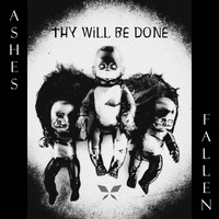 Ashes Fallen - Thy Will Be Done