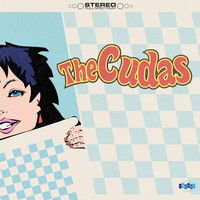 The Cudas - Cheap Trick / Call in Sick (Forever)