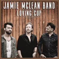Jamie McLean Band - Loving Cup