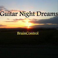 BrainControl - Guitar Night Dreams