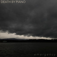 Death by Piano - Emergency