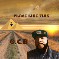 O.C.B. - Place Like This