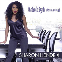 Sharon Hendrix - Adaleigh (Run Away)