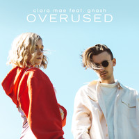 Clara Mae - Overused (feat. gnash)