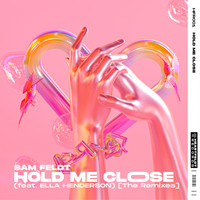 Sam Feldt - Hold Me Close (feat. Ella Henderson) (The Remixes)