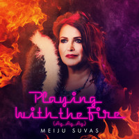Meiju Suvas - Playing With The Fire (Ay Ay Ay)
