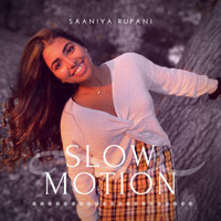 Saaniya Rupani - Slow Motion