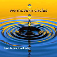Kavi Jezzie Hockaday - We Move in Circles