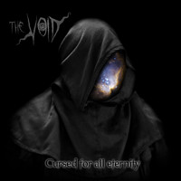 The Void - Cursed For All Eternity