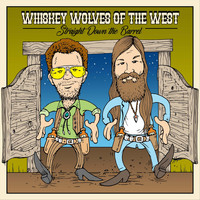 Whiskey Wolves of the West - Straight Down the Barrel