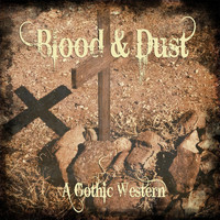 Various Artists - Blood & Dust: A Gothic Western