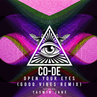Co-De - Open Your Eyes (feat. Yasmin Jane) [Good Vibes Remix]
