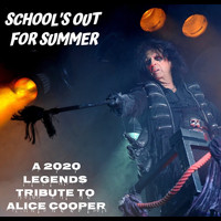Various Artists - School's Out For Summer: A 2020 Legends Tribute To Alice Cooper (Explicit)