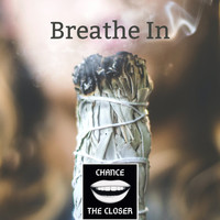 Chance the Closer - Breathe In