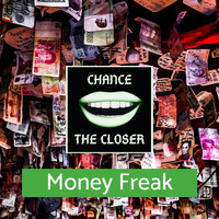 Chance the Closer - Money Freak
