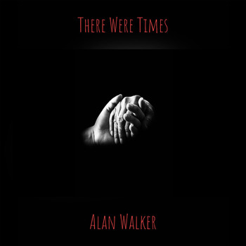 Alan Walker - There Were Times
