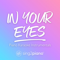 Sing2Piano - In Your Eyes (Piano Karaoke Instrumentals)