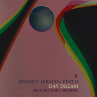 Bryony Jarman-Pinto - Day Dream (Fish Factory Session)