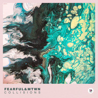 Fearful & Mtwn - Collisions EP