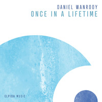 Daniel Wanrooy - Once In A Lifetime