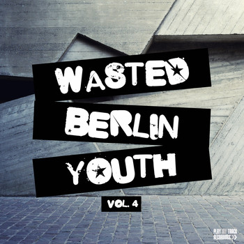 Various Artists - Wasted Berlin Youth, Vol. 4