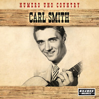 Carl Smith - Numero Uno Country